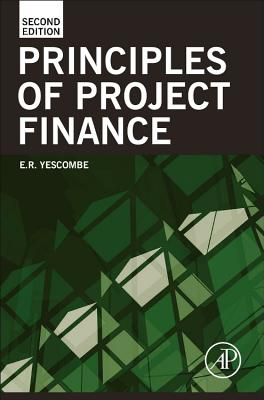 Principles of Project Finance By Yescombe, E. R.