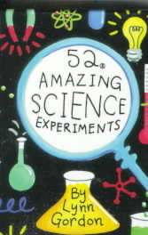 52 Amazing Science Experiments By Cordon, Lynn/ Johnson, Karen (ILT)