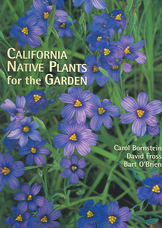 California Native Plants for the Garden By Bornstein, Carol/ Fross, David/ O'Brien, Bart