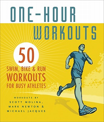 One-Hour Workouts By Molina, Scott/ Newton, Mark (CON)/ Jacques, Michael (CON)/ White, Amy (EDT)